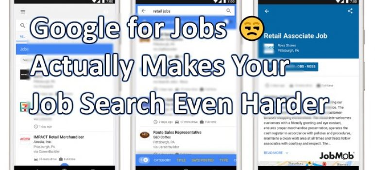 Google for Jobs Actually Makes Your Job Search Even Harder
