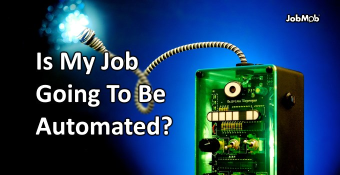 Is My Job Going To Be Automated?
