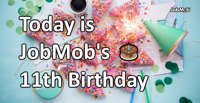 🎂 Today is JobMob's 11th Birthday
