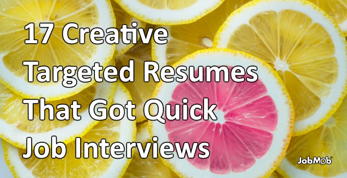 17 Creative Targeted Resumes That Got Quick Job Interviews