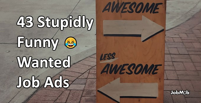 Read more about the article 😂 43 Stupidly Funny Wanted Job Ads