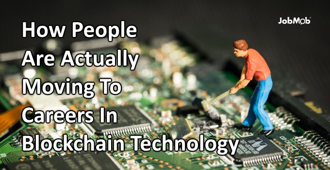 ☄ How People Are Actually Moving To Careers In Blockchain Technology