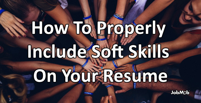 👏 How To Properly Include Soft Skills On Your Resume