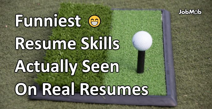😁 Funniest Resume Skills Actually Seen On Real Resumes