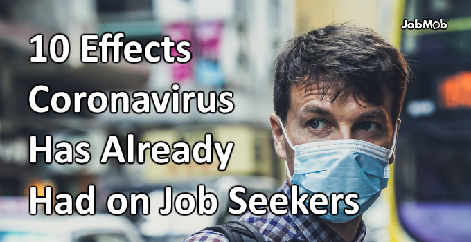 😷 10 Effects Coronavirus Has Already Had on Job Seekers