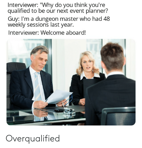 dungeon master overqualified meme