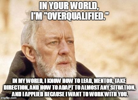 im your world overqualified meme