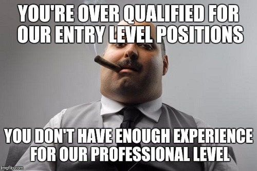 youre overqualified for our entry level position overqualified meme