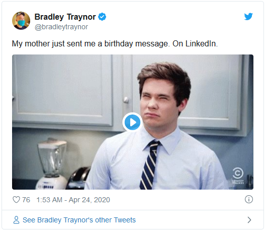 My mother just sent me a birthday message. On LinkedIn.
