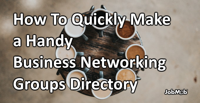 📇 How To Quickly Make a Handy Business Networking Groups Directory