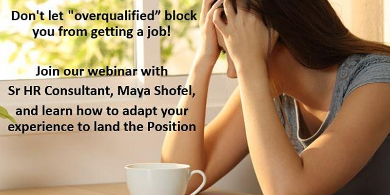 How to Address Being Tagged Overqualified for a Job with Maya Shofel
