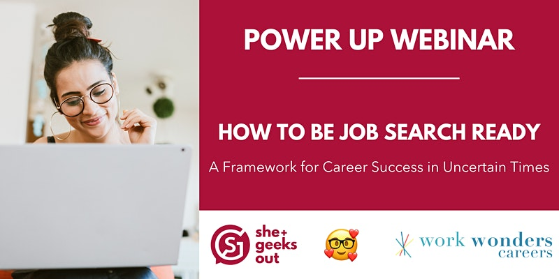 She+ Geeks Out Power Up Webinar: Get Job Search Ready in Uncertain Times