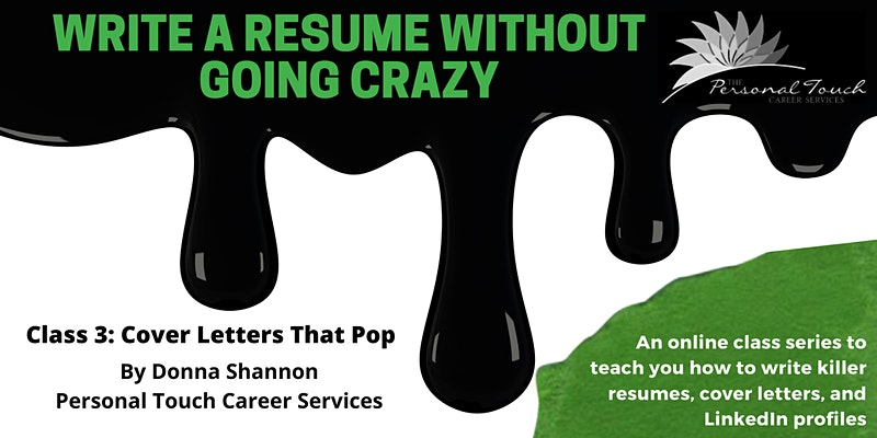 Write a Resume Without Going Crazy (Class 3 of 4): Cover Letters That Pop
