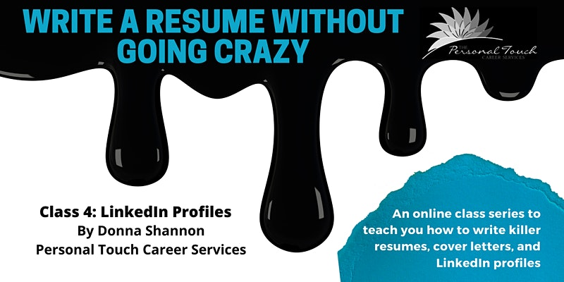 Write a Resume Without Going Crazy (Class 4 of 4): LinkedIn Profiles