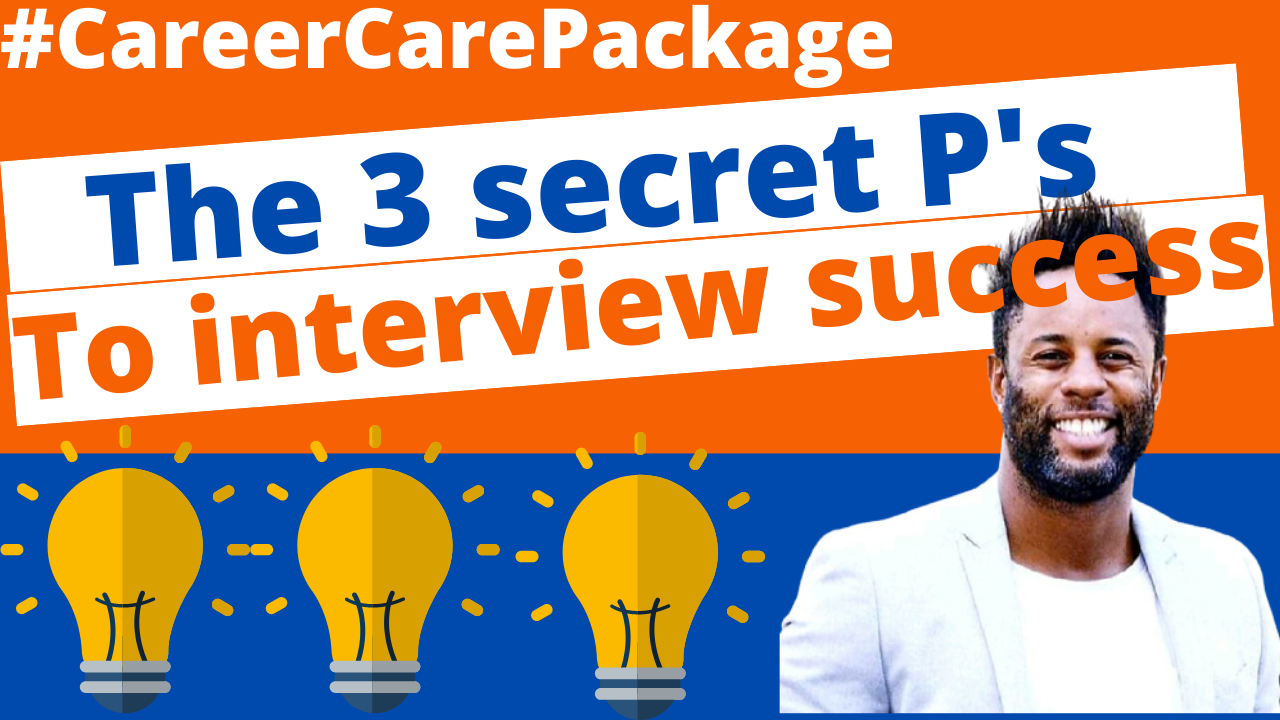 Career Care Package #170 The only 3P's you'll need to power up your interviews