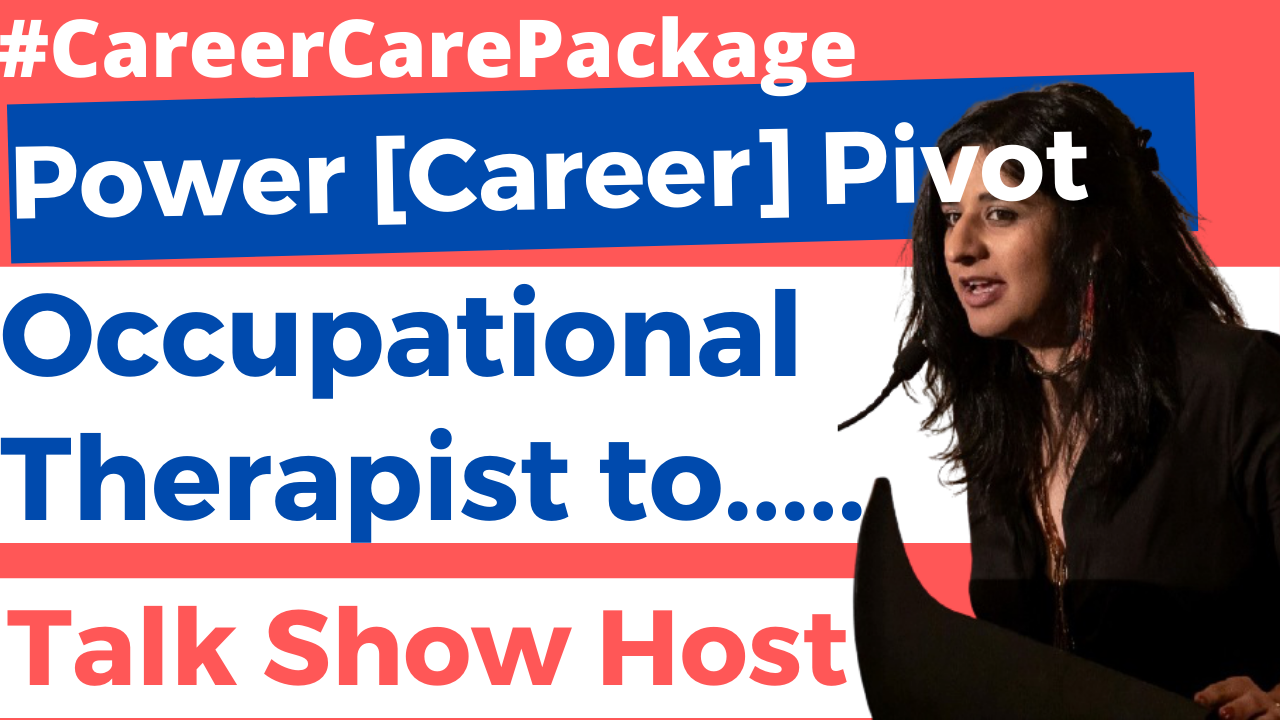 "Career Care Package #175 From Occupational Therapist to Talk Show Host - We need to talk about the ""Power Pivot"""