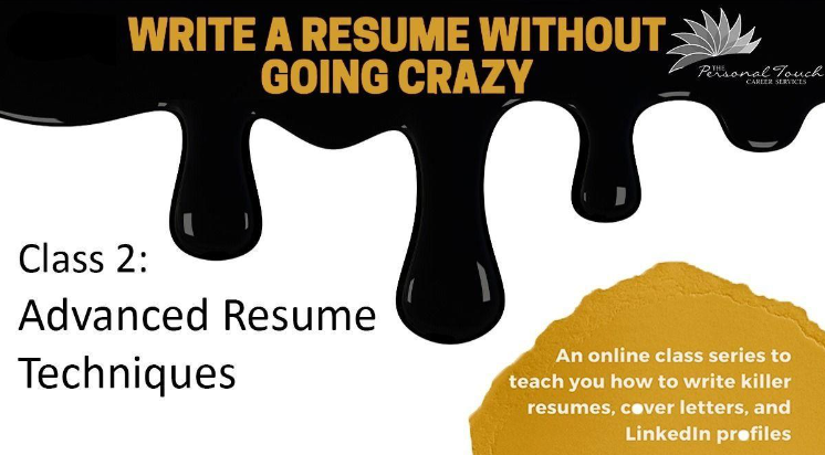 Write a Resume Without Going Crazy (Pt 2): Advanced Resume Techniques