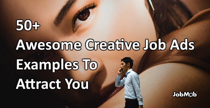 🧲 50+ Awesome Creative Job Ads Examples To Attract You