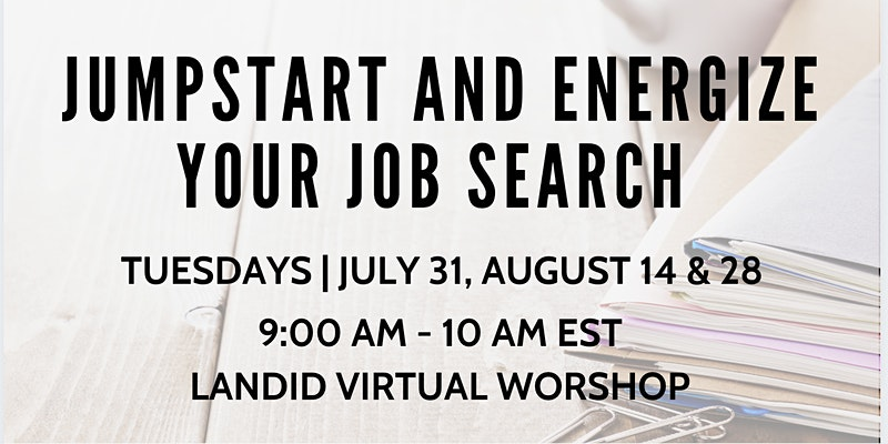 Landid Virtual Workshop I Jump Start and Energize Your Job Search
