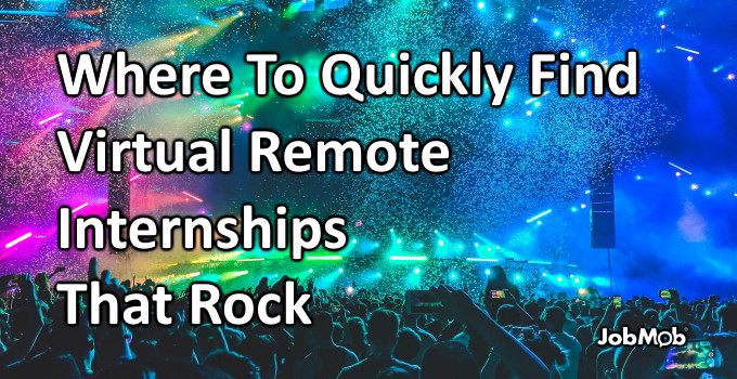 🎸 Where To Quickly Find Virtual Remote Internships That Rock