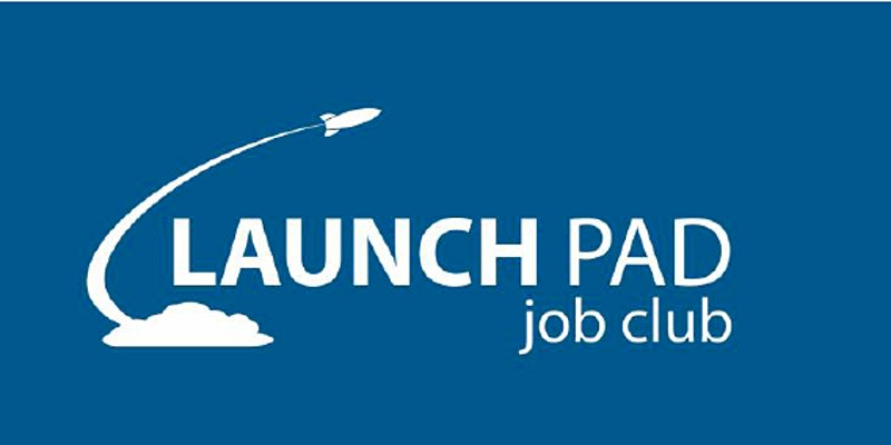 Launch Pad Job Club (FREE) Weekly Meeting