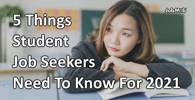 👩‍🎓 5 Things Student Job Seekers Need To Know For 2021