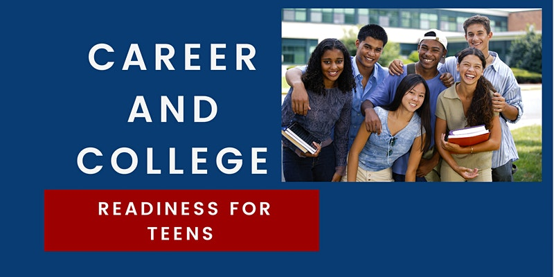 College and Career Readiness : Teen Academy
