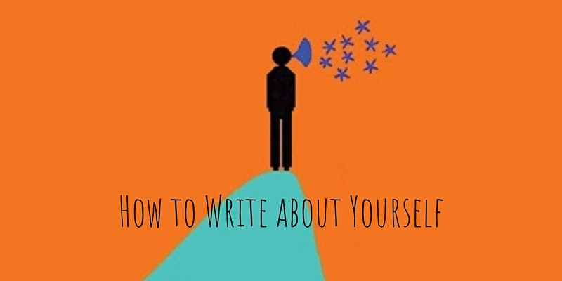 How to Write about Yourself