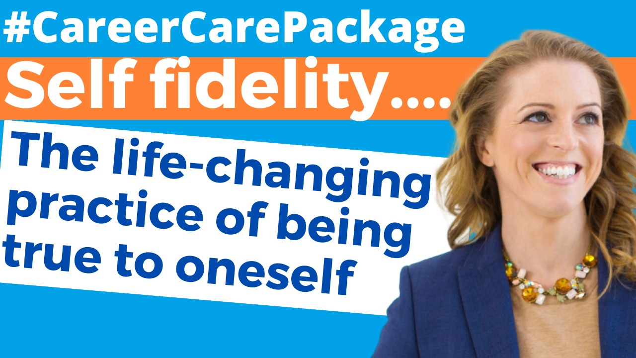 "Career Care Package #192 ""Self Fidelity. The life changing practice of being true to ones essential nature"" [Discuss]"