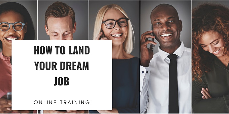 TRAINING: How to Land Your Dream Job (Career Workshop)