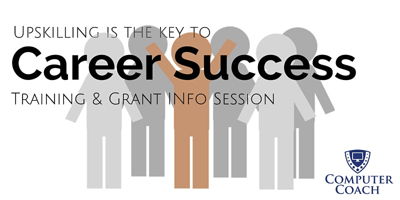 Training & Grant Information Session - Upskilling for Career Success