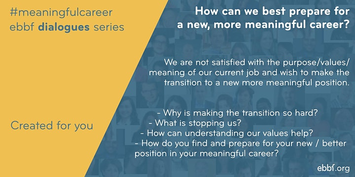How can I transition to a new meaningful career? ebbf dialogues