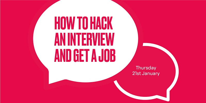 How to Hack an Interview and Get a Job