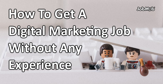 📢 How To Get A Digital Marketing Job Without Any Experience
