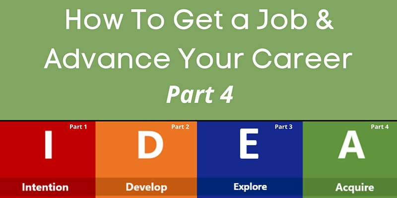 How to Get a Job & Advance Your Career: Part 4