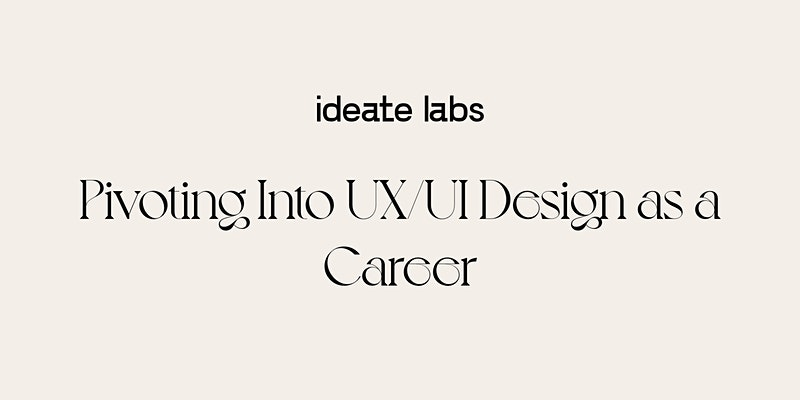 Essential Guide on Landing Your First Job in UX/UI Design I IDEATE LABS