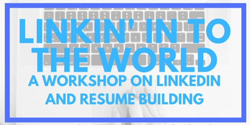 LinkedIn and Resume Building