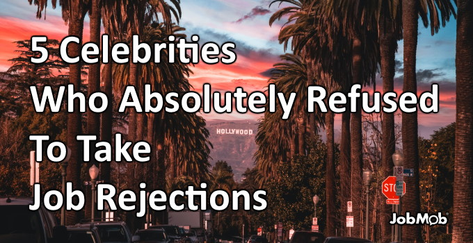 Read more about the article 🎬 5 Celebrities Who Absolutely Refused To Take Job Rejections