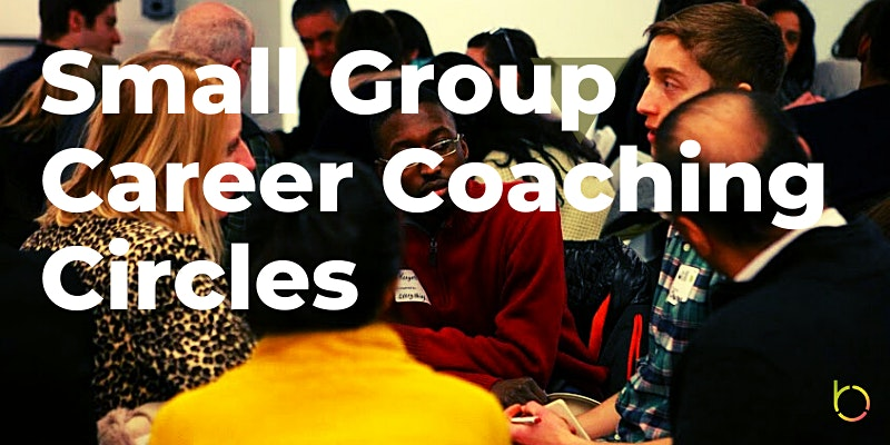 Small Group Career Coaching Circles in May