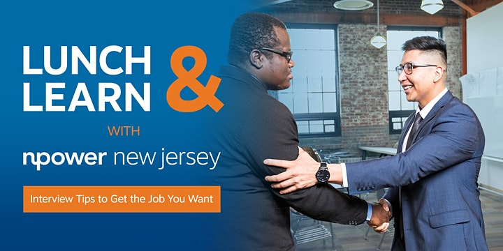 NPower (New Jersey) Lunch and Learn: Interview Tips to Get the Job You Want