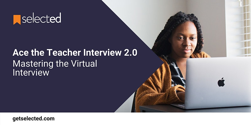 Ace the Teacher Interview 2.0: Mastering the Virtual Interview