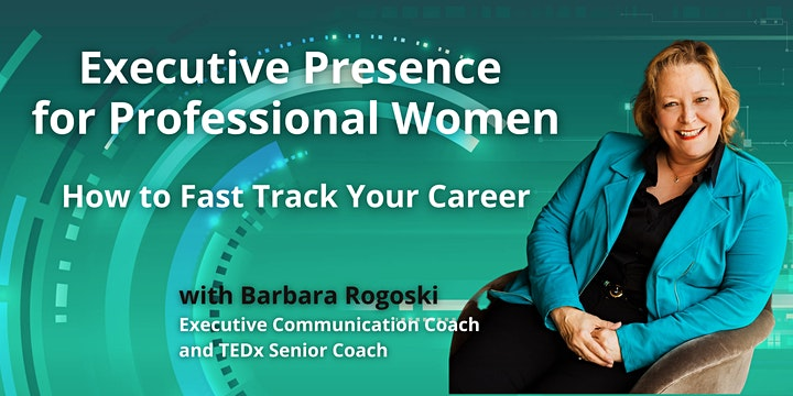 Executive Presence for Professional Women - How to Fast Track Your Career