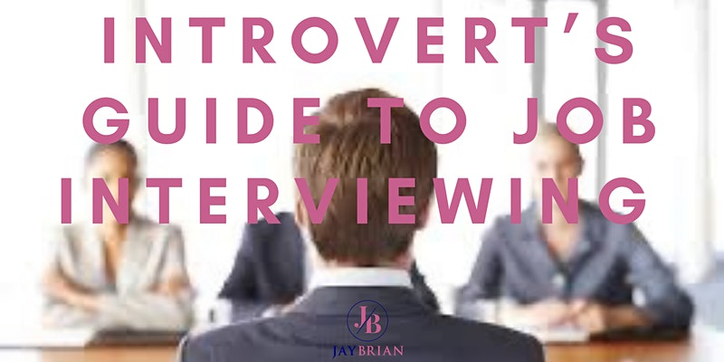 Introvert's Guide to Job Interviewing Masterclass