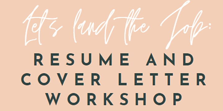 Let's Land The Job: Resume and Cover Letter Workshop