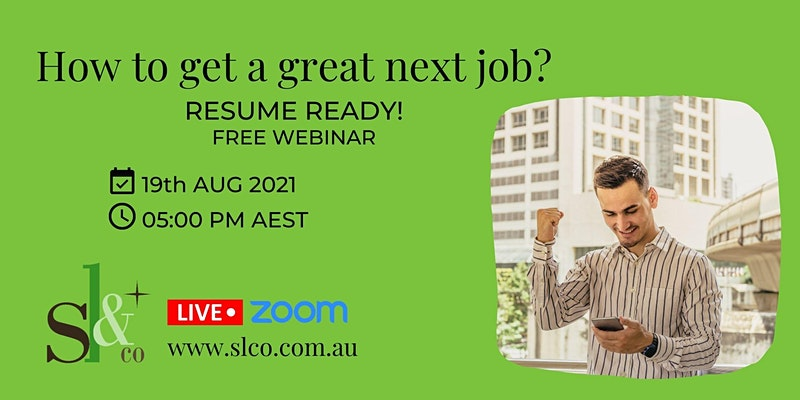 Resume Ready Webinar: How to get a great next job?