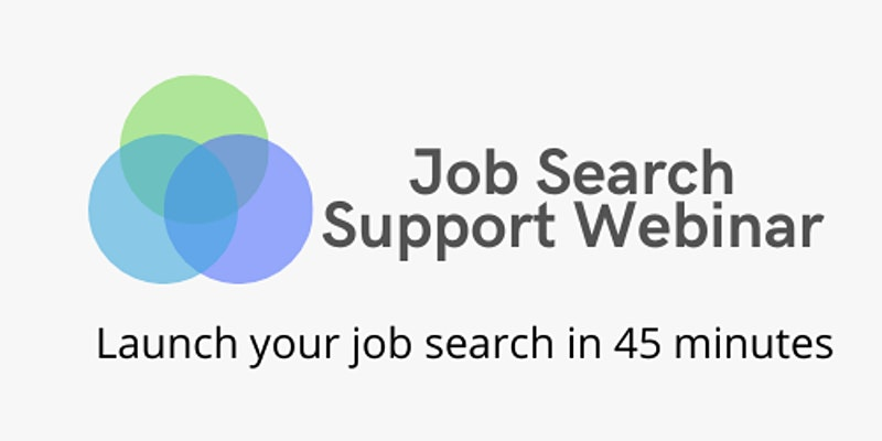 Job Search Support Webinar: Launch Your Job Search in 45 minutes