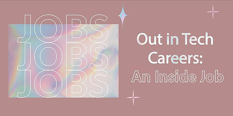 Out in Tech Careers | An Inside Job